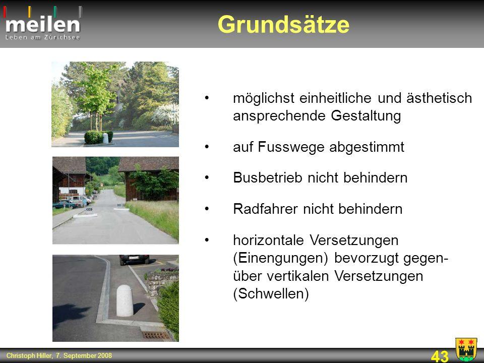 43 Christoph Hiller, 7. September 2008 Grundsätze möglichst einheitliche und ästhetisch ansprechende Gestaltung auf Fusswege abgestimmt Busbetrieb nic