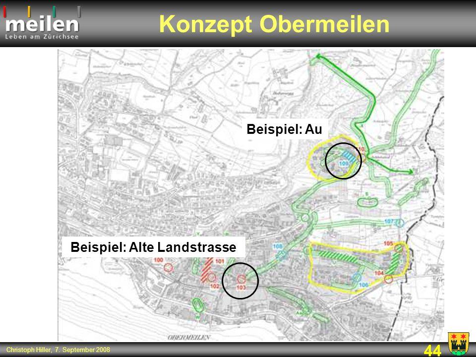 44 Christoph Hiller, 7. September 2008 Konzept Obermeilen Beispiel: Au Beispiel: Alte Landstrasse