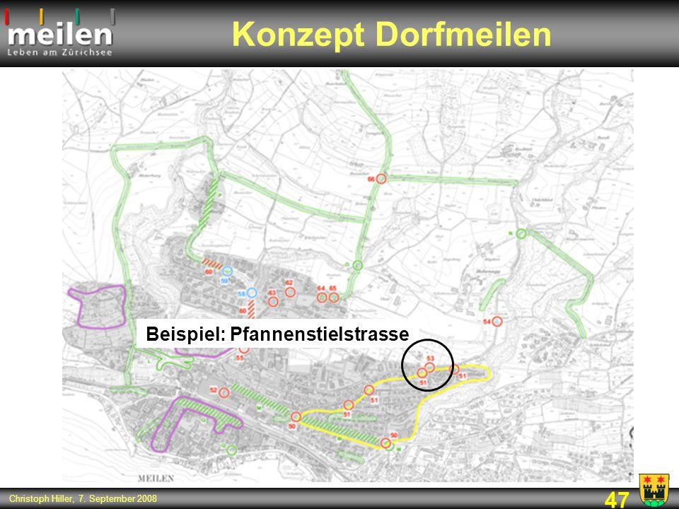 47 Christoph Hiller, 7. September 2008 Konzept Dorfmeilen Beispiel: Pfannenstielstrasse