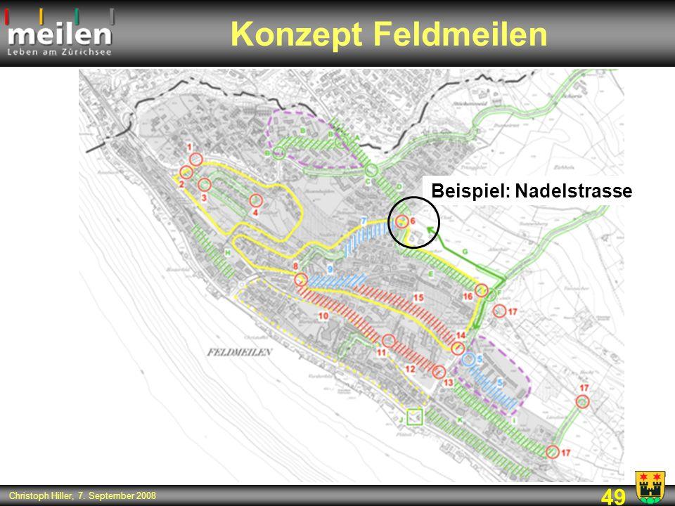 49 Christoph Hiller, 7. September 2008 Konzept Feldmeilen Beispiel: Nadelstrasse
