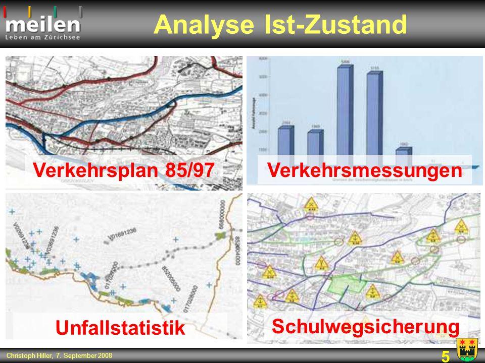 5 Christoph Hiller, 7. September 2008 Analyse Ist-Zustand Verkehrsplan 85/97 Unfallstatistik Verkehrsmessungen Schulwegsicherung