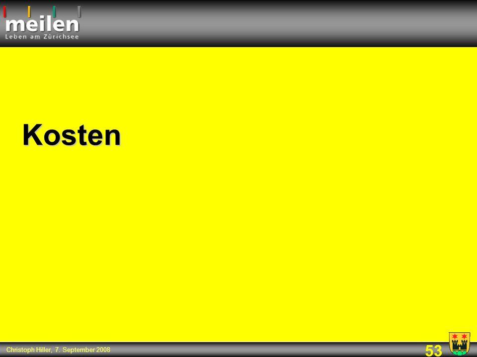 53 Christoph Hiller, 7. September 2008 Kosten