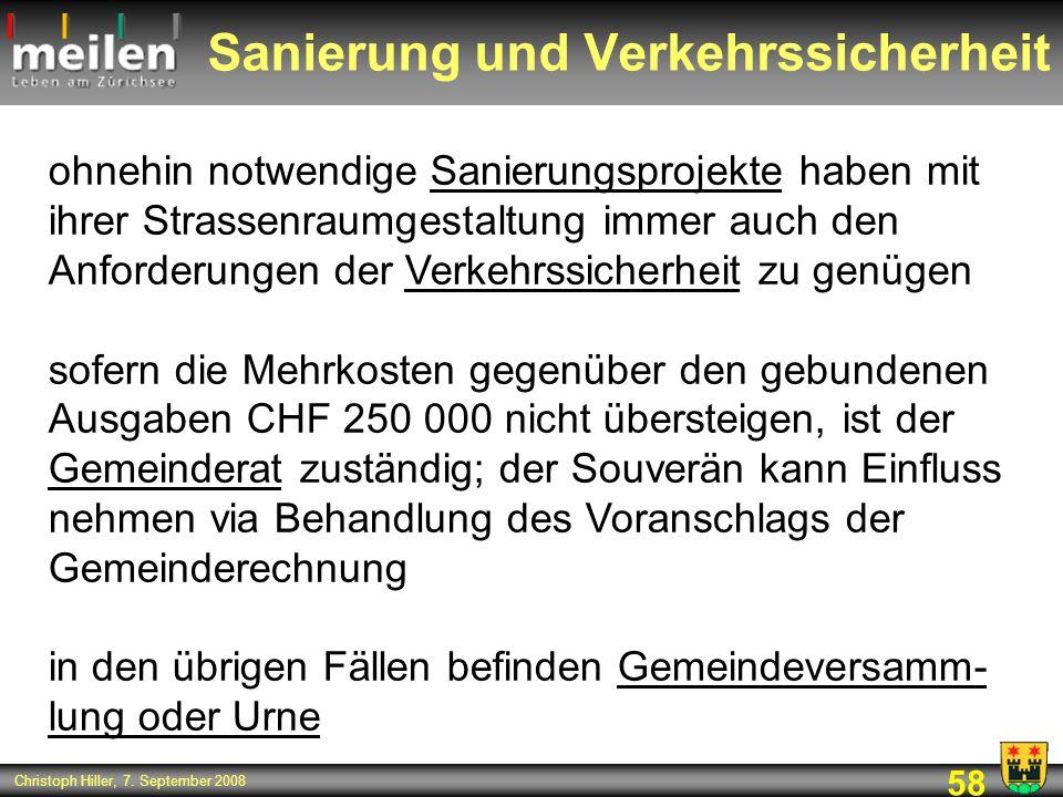58 Christoph Hiller, 7. September 2008 Sanierung und Verkehrssicherheit ohnehin notwendige Sanierungsprojekte haben mit ihrer Strassenraumgestaltung i