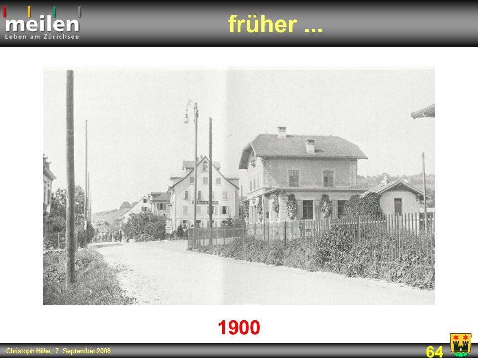 64 Christoph Hiller, 7. September 2008 früher... 1900