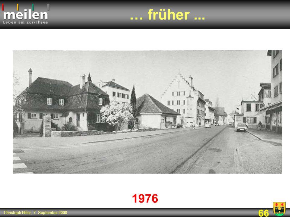 66 Christoph Hiller, 7. September 2008 … früher... 1976