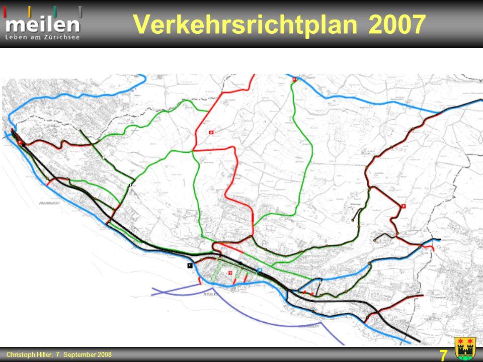 7 Christoph Hiller, 7. September 2008 Verkehrsrichtplan 2007