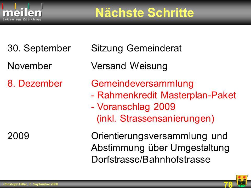 78 Christoph Hiller, 7. September 2008 30. SeptemberSitzung Gemeinderat NovemberVersand Weisung 8. DezemberGemeindeversammlung - Rahmenkredit Masterpl