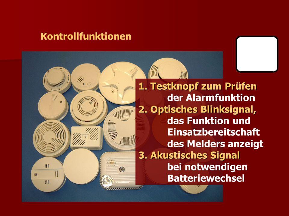 Kontrollfunktionen 1. Testknopf zum Prüfen der Alarmfunktion 2. Optisches Blinksignal, das Funktion und Einsatzbereitschaft des Melders anzeigt 3. Aku