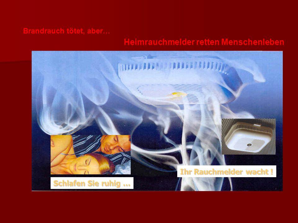 Schlafen Sie ruhig … Ihr Rauchmelder wacht ! Brandrauch tötet, aber… Heimrauchmelder retten Menschenleben