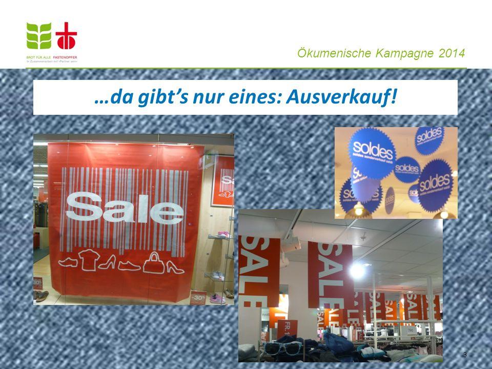 Ökumenische Kampagne 2014 …da gibts nur eines: Ausverkauf! 3