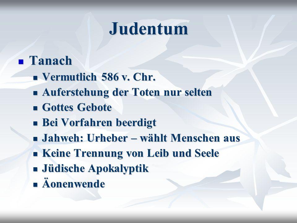 Judentum Tanach Tanach Vermutlich 586 v.Chr. Vermutlich 586 v.