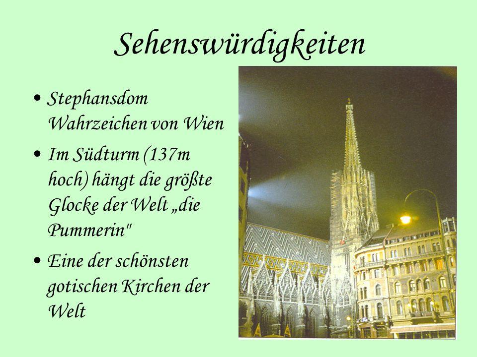 Sehenswürdigkeiten Stephansdom Wahrzeichen von Wien Im Südturm (137m hoch) hängt die größte Glocke der Welt die Pummerin