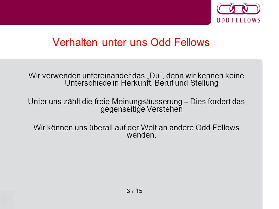 4 / 15 Etwas Statistik Die Odd Fellows bestehen seit ca 300 Jahren In der Schweiz bestehen 32 Männer- und 3 Frauen-Logen, in der Region Biel Seeland arbeiten 2 Männer-Logen: Dr.