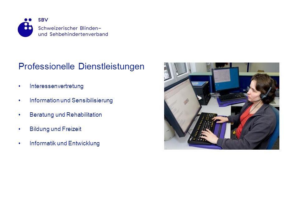 Professionelle Dienstleistungen Interessenvertretung Information und Sensibilisierung Beratung und Rehabilitation Bildung und Freizeit Informatik und Entwicklung