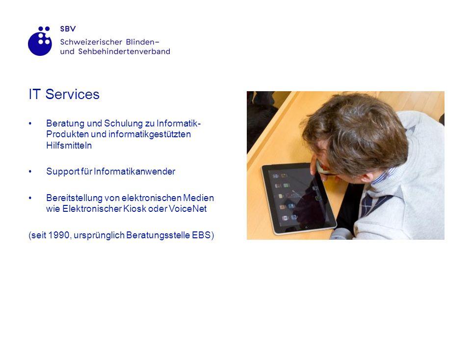 IT Services Beratung und Schulung zu Informatik- Produkten und informatikgestützten Hilfsmitteln Support für Informatikanwender Bereitstellung von elektronischen Medien wie Elektronischer Kiosk oder VoiceNet (seit 1990, ursprünglich Beratungsstelle EBS)