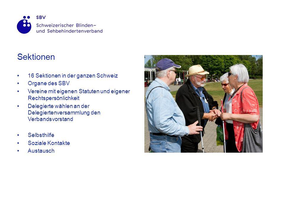 Sektionen 16 Sektionen in der ganzen Schweiz Organe des SBV Vereine mit eigenen Statuten und eigener Rechtspersönlichkeit Delegierte wählen an der Delegiertenversammlung den Verbandsvorstand Selbsthilfe Soziale Kontakte Austausch