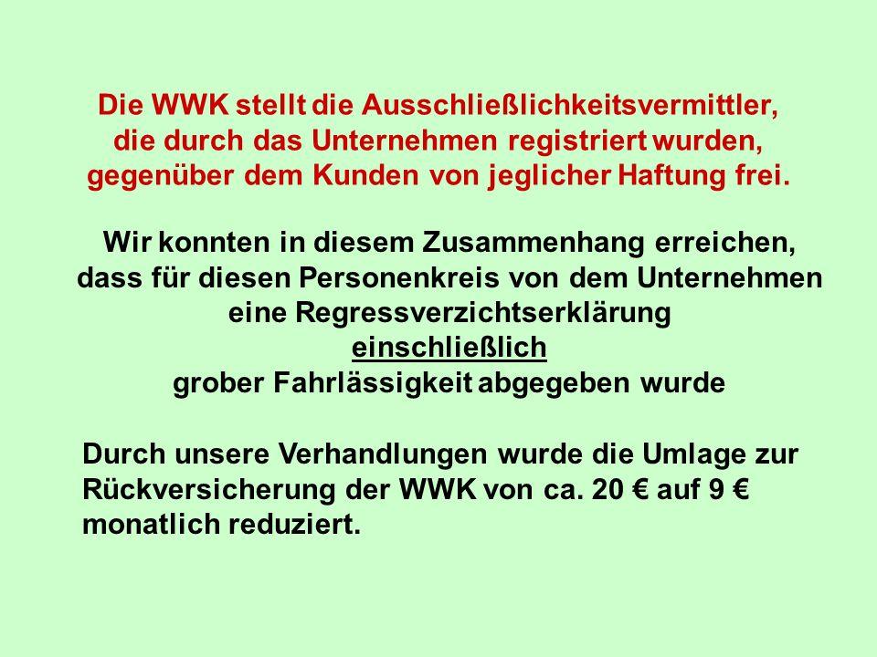 Die WWK stellt die Ausschließlichkeitsvermittler, die durch das Unternehmen registriert wurden, gegenüber dem Kunden von jeglicher Haftung frei. Wir k