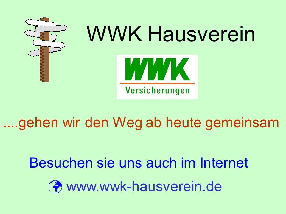 WWK Hausverein www.wwk-hausverein.de....gehen wir den Weg ab heute gemeinsam Besuchen sie uns auch im Internet