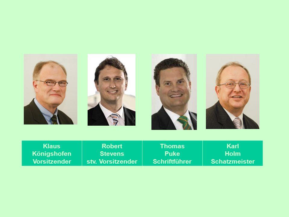 Klaus Königshofen Vorsitzender Robert Stevens stv. Vorsitzender Thomas Puke Schriftführer Karl Holm Schatzmeister