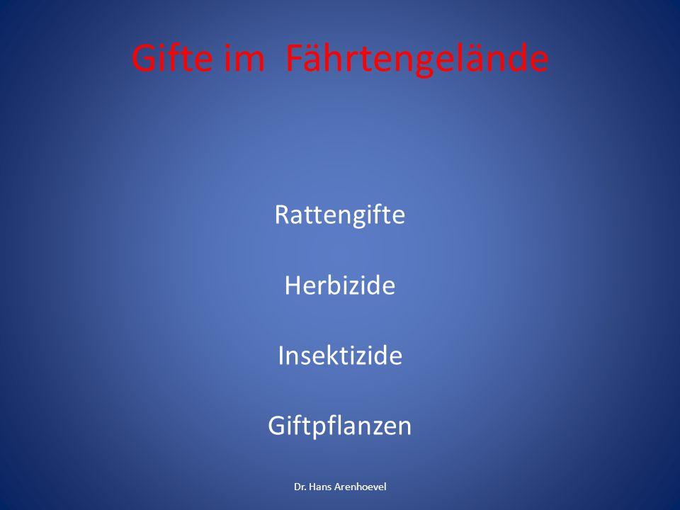 Gifte im Fährtengelände Rattengifte Herbizide Insektizide Giftpflanzen Dr. Hans Arenhoevel