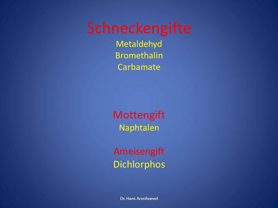 Schneckengifte Metaldehyd Bromethalin Carbamate Mottengift Naphtalen Ameisengift Dichlorphos Dr. Hans Arenhoevel
