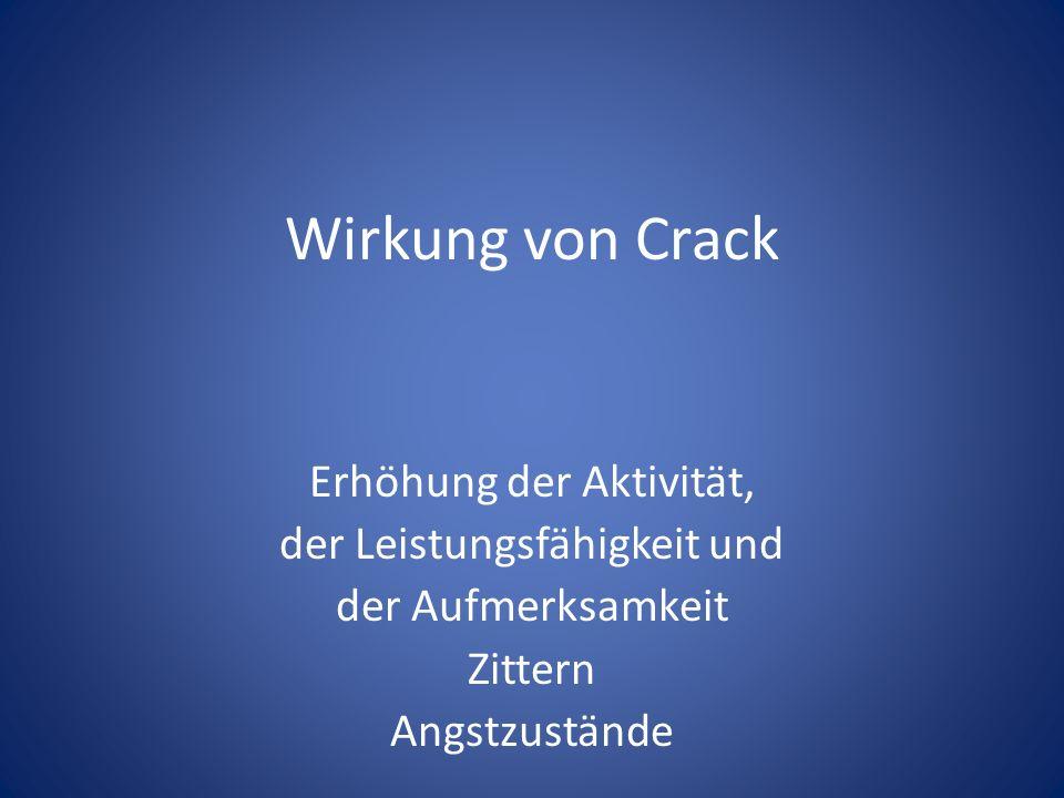 Wirkung von Crack Erhöhung der Aktivität, der Leistungsfähigkeit und der Aufmerksamkeit Zittern Angstzustände