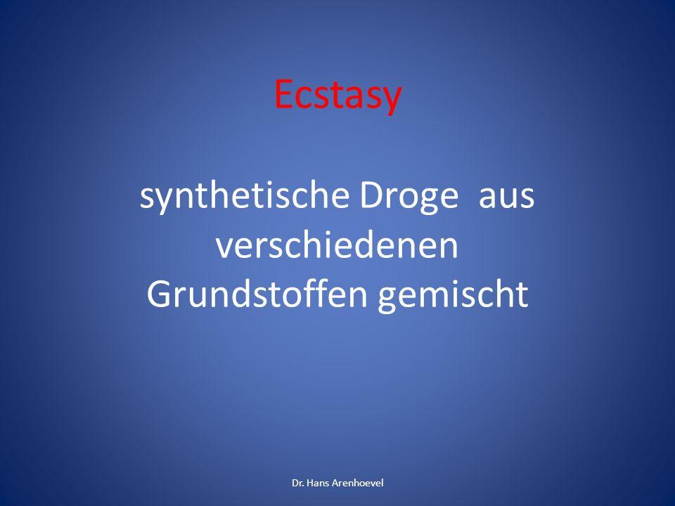 Ecstasy synthetische Droge aus verschiedenen Grundstoffen gemischt Dr. Hans Arenhoevel