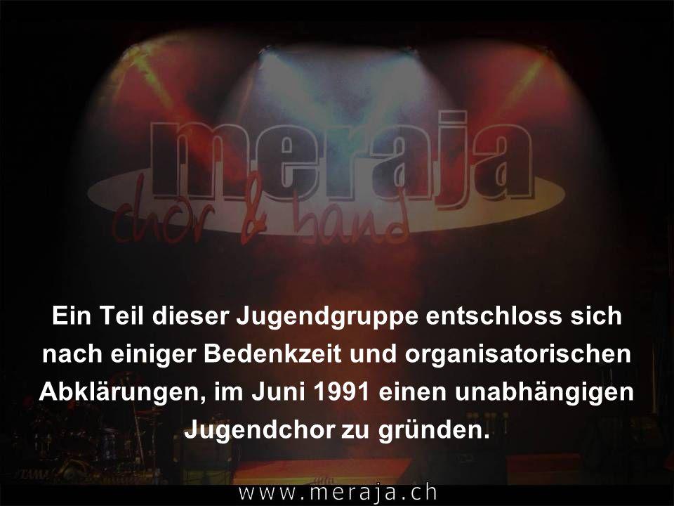 Ein Teil dieser Jugendgruppe entschloss sich nach einiger Bedenkzeit und organisatorischen Abklärungen, im Juni 1991 einen unabhängigen Jugendchor zu