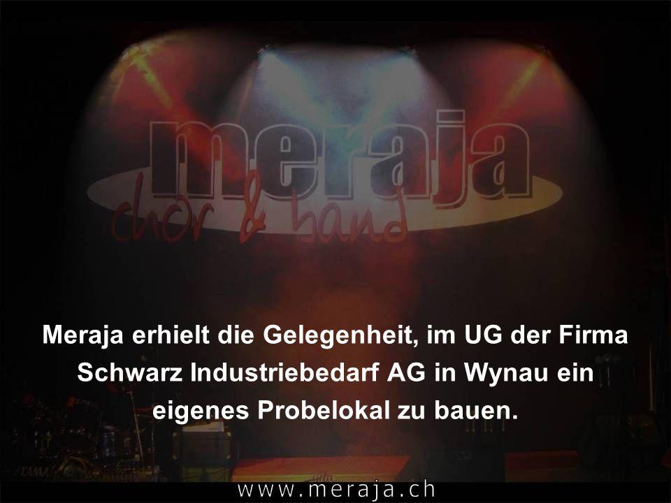 Meraja erhielt die Gelegenheit, im UG der Firma Schwarz Industriebedarf AG in Wynau ein eigenes Probelokal zu bauen.