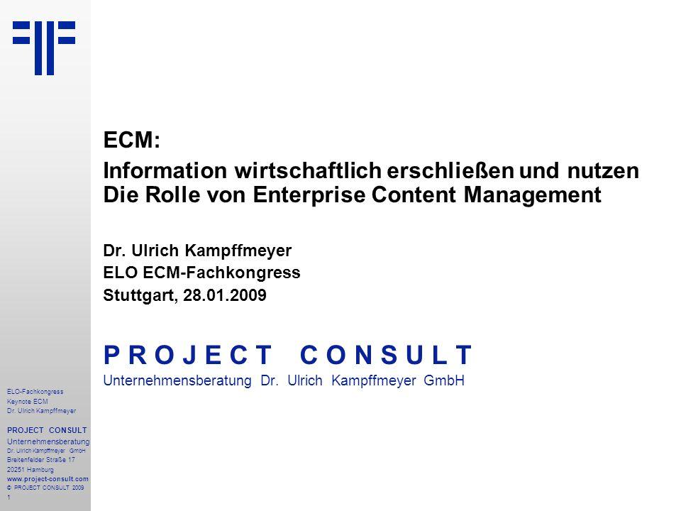 2 ELO-Fachkongress Keynote ECM Dr.Ulrich Kampffmeyer PROJECT CONSULT Unternehmensberatung Dr.