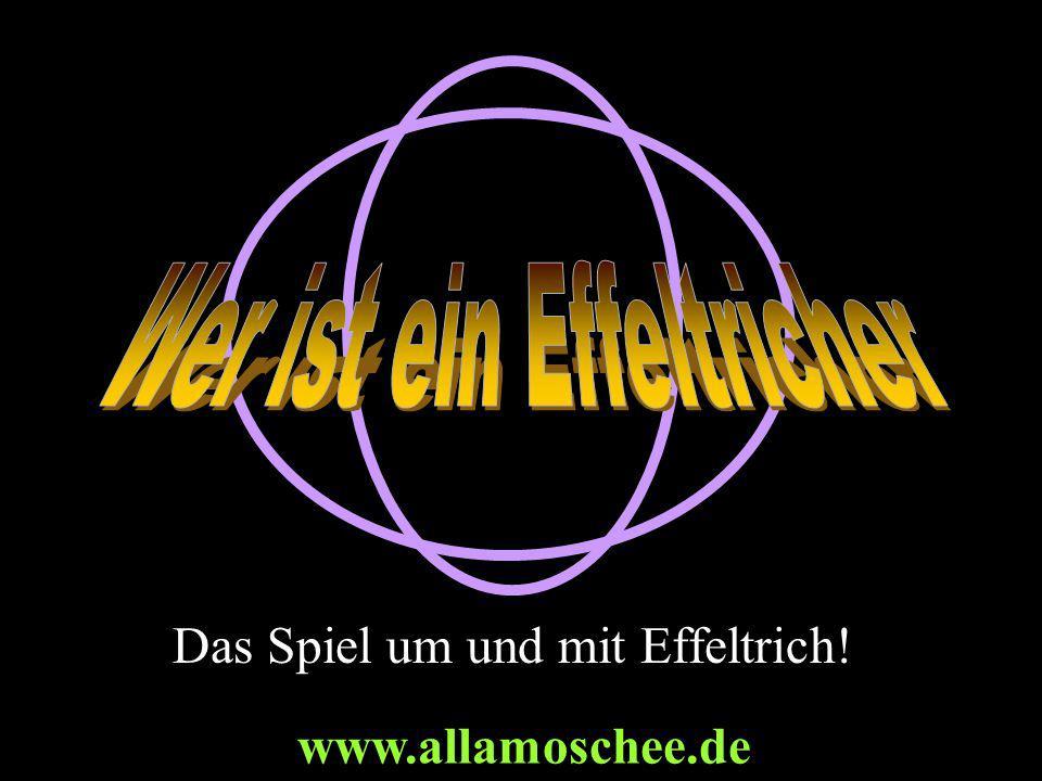 Das Spiel um und mit Effeltrich! www.allamoschee.de