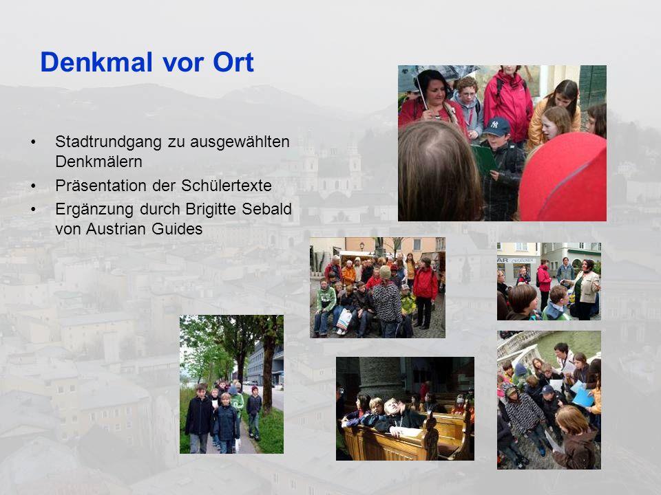 Denkmal vor Ort Stadtrundgang zu ausgewählten Denkmälern Präsentation der Schülertexte Ergänzung durch Brigitte Sebald von Austrian Guides