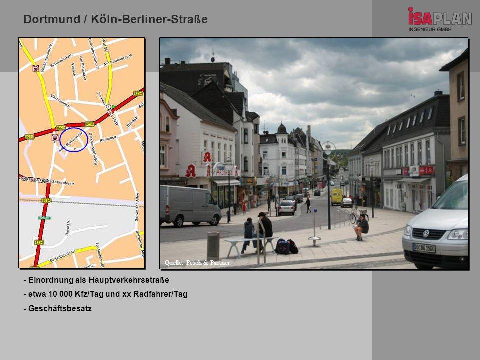 Dortmund / Köln-Berliner-Straße - Einordnung als Hauptverkehrsstraße - etwa 10 000 Kfz/Tag und xx Radfahrer/Tag - Geschäftsbesatz Quelle: Pesch & Part
