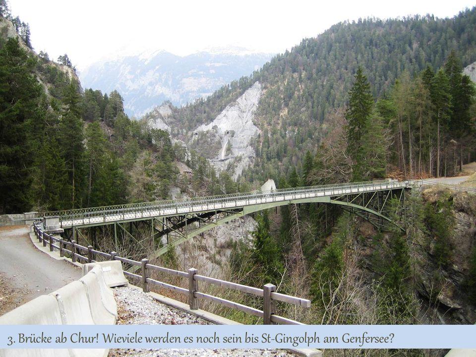 3. Brücke ab Chur! Wieviele werden es noch sein bis St-Gingolph am Genfersee?
