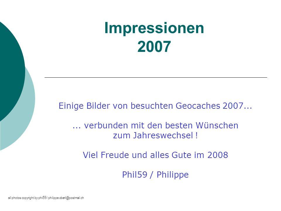 Impressionen 2007 Einige Bilder von besuchten Geocaches 2007......