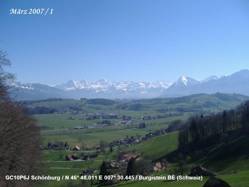 GC10P6J Schönburg / N 46° 48.011 E 007° 30.445 / Burgistein BE (Schweiz) März 2007 / 1