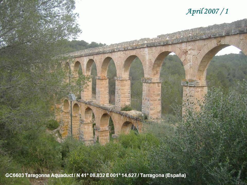 GC6603 Taragonna Aquaduct / N 41° 08.832 E 001° 14.627 / Tarragona (España) April 2007 / 1