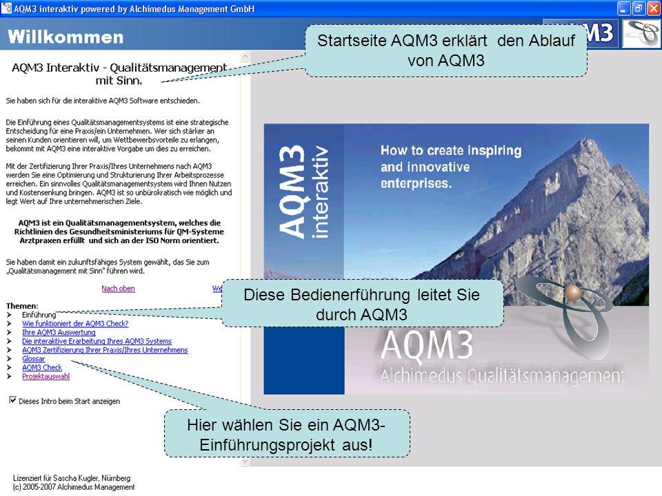 Startseite AQM3 erklärt den Ablauf von AQM3 Diese Bedienerführung leitet Sie durch AQM3 Hier wählen Sie ein AQM3- Einführungsprojekt aus!