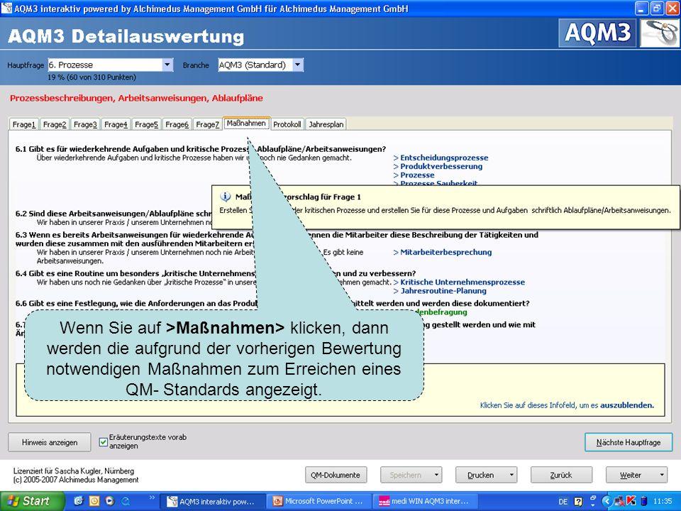 Wenn Sie auf >Maßnahmen> klicken, dann werden die aufgrund der vorherigen Bewertung notwendigen Maßnahmen zum Erreichen eines QM- Standards angezeigt.