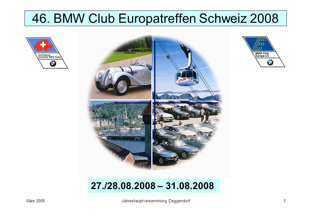März 2008Jahreshauptversammlung Deggendorf1 46. BMW Club Europatreffen Schweiz 2008 27./28.08.2008 – 31.08.2008