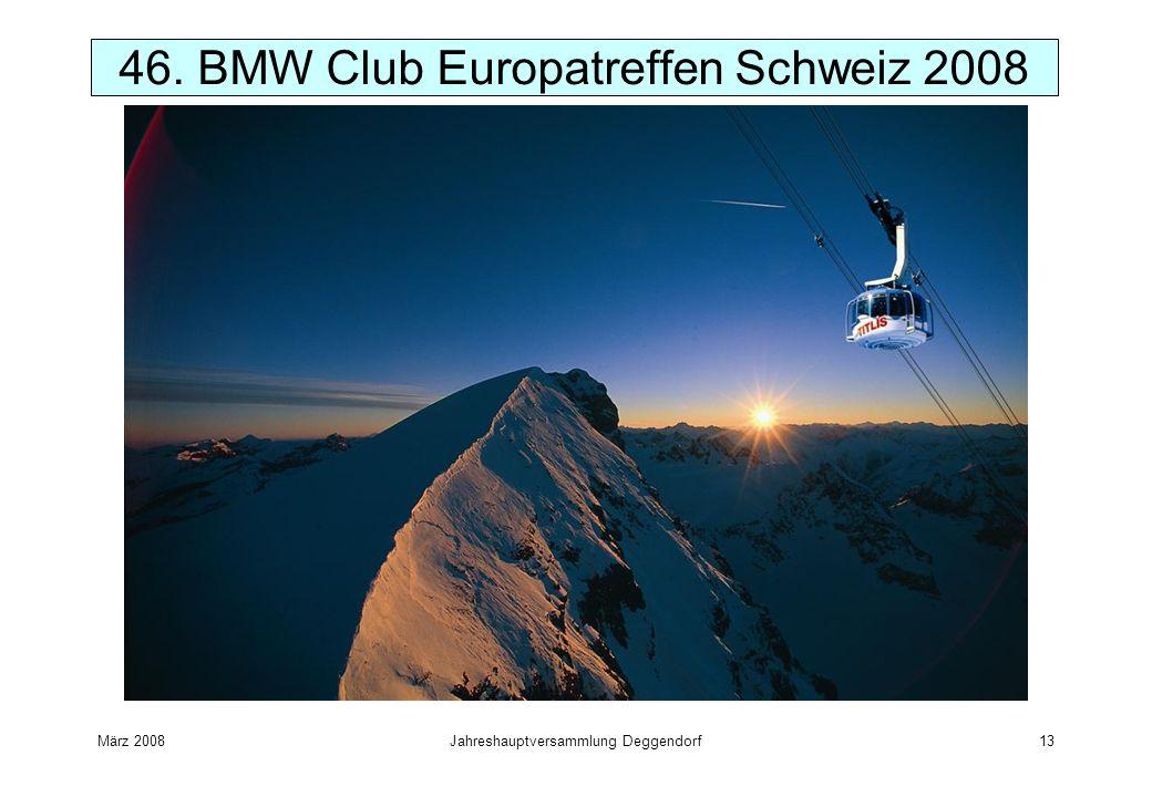 März 2008Jahreshauptversammlung Deggendorf13 46. BMW Club Europatreffen Schweiz 2008