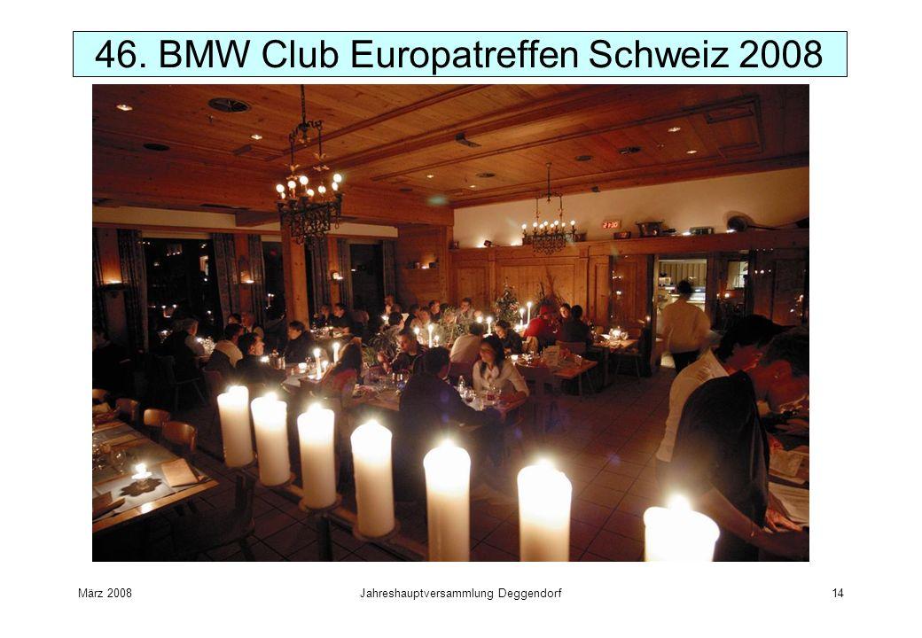 März 2008Jahreshauptversammlung Deggendorf14 46. BMW Club Europatreffen Schweiz 2008