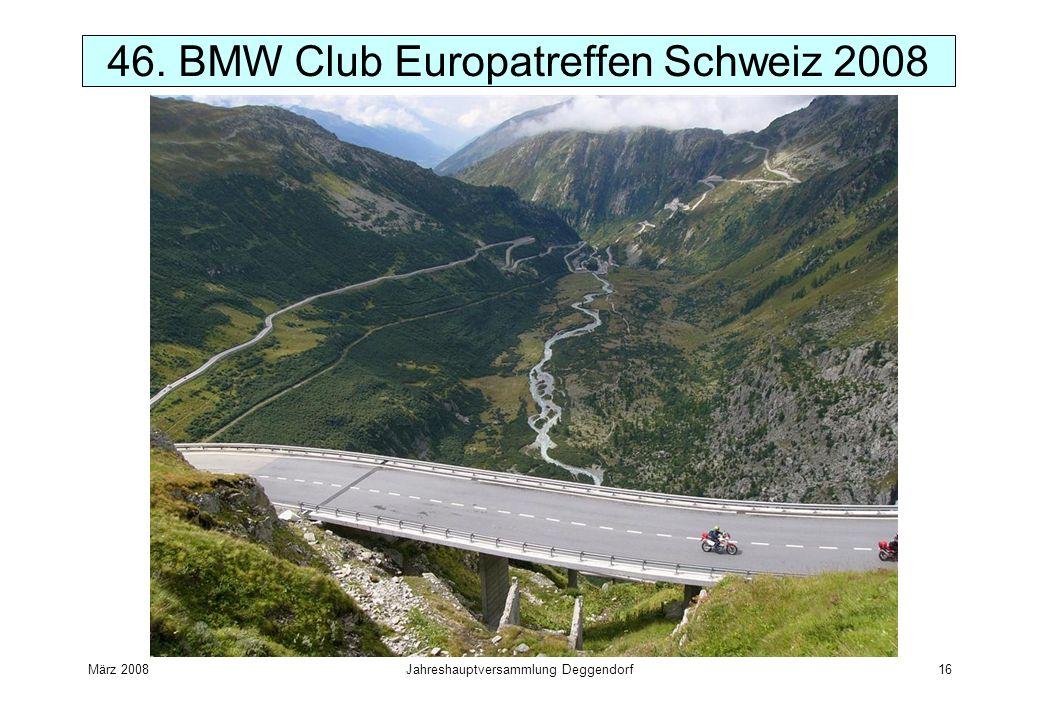März 2008Jahreshauptversammlung Deggendorf16 46. BMW Club Europatreffen Schweiz 2008