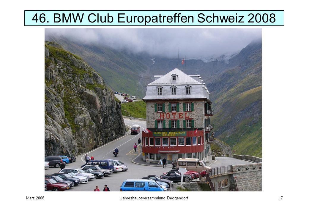 März 2008Jahreshauptversammlung Deggendorf17 46. BMW Club Europatreffen Schweiz 2008