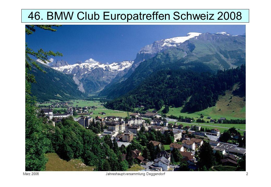 März 2008Jahreshauptversammlung Deggendorf2 46. BMW Club Europatreffen Schweiz 2008