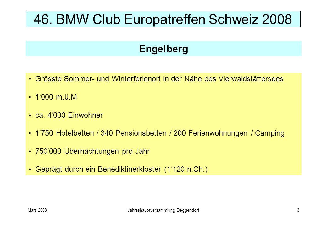 März 2008Jahreshauptversammlung Deggendorf3 46. BMW Club Europatreffen Schweiz 2008 Engelberg Grösste Sommer- und Winterferienort in der Nähe des Vier