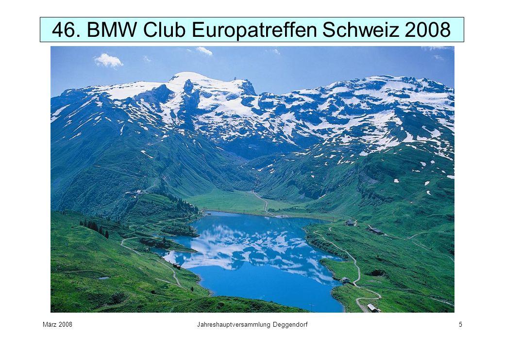 März 2008Jahreshauptversammlung Deggendorf5 46. BMW Club Europatreffen Schweiz 2008
