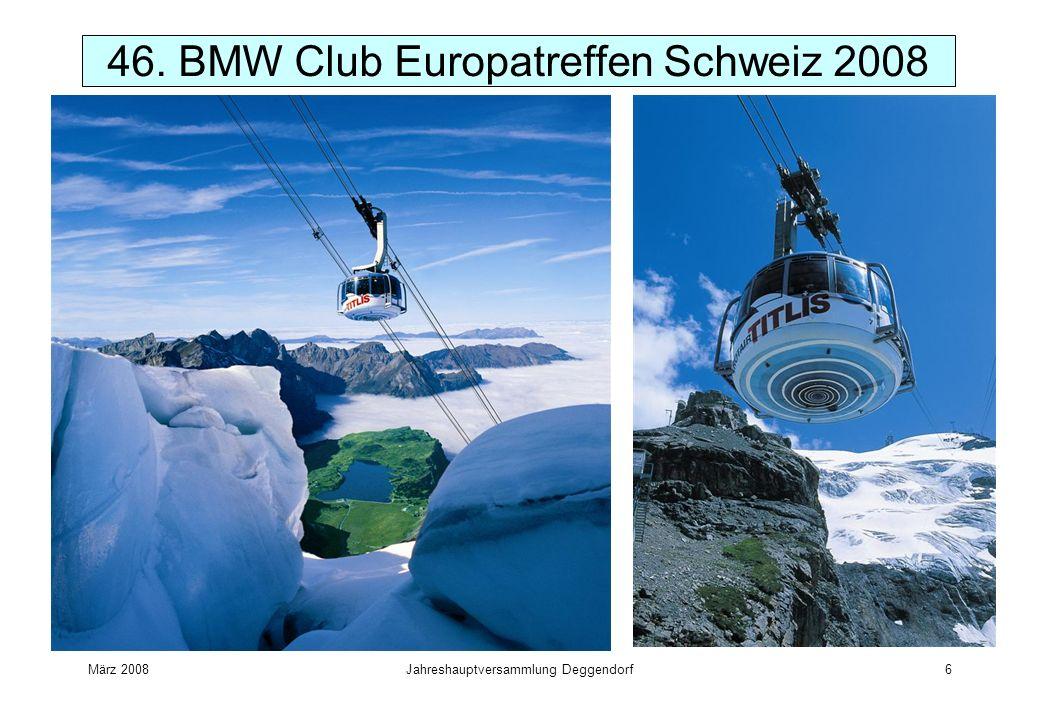 März 2008Jahreshauptversammlung Deggendorf6 46. BMW Club Europatreffen Schweiz 2008