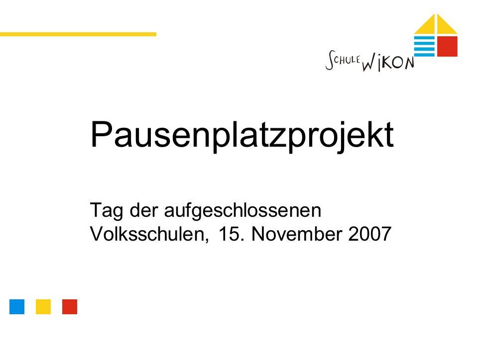 Pausenplatzprojekt Tag der aufgeschlossenen Volksschulen, 15. November 2007