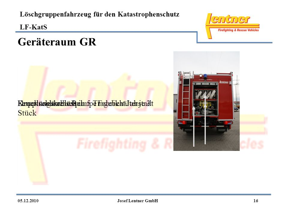 Löschgruppenfahrzeug für den Katastrophenschutz LF-KatS 1605.12.2010Josef Lentner GmbH Geräteraum GR Feuerlöschkreiselpumpe Fabrikat JohstadtDruckschl